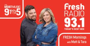 Fresh Radio 93.1 Matt & Tara
